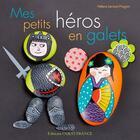 Couverture du livre « Mes petits héros en galets » de Helene Leroux-Hugon aux éditions Ouest France