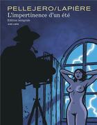 Couverture du livre « L'impertinence d'un été ; INTEGRALE T.1 ET T.2 » de Ruben Pellejero et Denis Lapiere aux éditions Dupuis