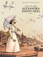 Couverture du livre « Une vie avec Alexandra David-Néel T.3 » de Frederic Campoy et Mathieu Blanchot aux éditions Bamboo