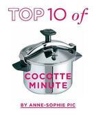 Couverture du livre « Top 10 cocotte minute by Anne-Sophie Pic » de Anne-Sophie Pic aux éditions Alain Ducasse