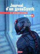 Couverture du livre « Journal d'un AssaSynth T.1 ; défaillances systèmes » de Martha Wells aux éditions L'atalante