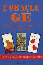 Couverture du livre « Oracle gé ; nouvelles méthodes de tirages » de Gerard Barbier aux éditions Trajectoire