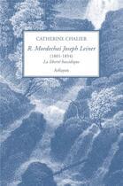 Couverture du livre « Rabbi Mordechai Joseph Leiner (1801-1854) ; la liberté hassidique » de Catherine Chalier aux éditions Arfuyen