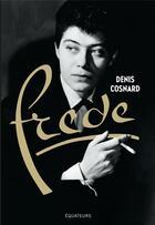 Couverture du livre « Frede » de Denis Cosnard aux éditions Des Equateurs