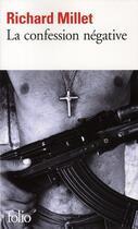 Couverture du livre « La confession négative » de Richard Millet aux éditions Gallimard