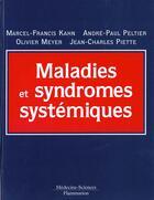 Couverture du livre « Maladies et syndromes systemiques » de M-F Kahn aux éditions Medecine Sciences Publications
