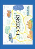 Couverture du livre « I tre regni » de Colette Becuzzi et Sarah Becuzzi aux éditions Books On Demand