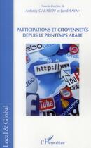 Couverture du livre « Participations et citoyennetés depuis le printemps arabe » de Jamil Sayah et Antoniy Galabov aux éditions L'harmattan