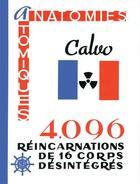 Couverture du livre « Anatomies atomiques ; 4 906 réincarnations de 16 corps désintégrés » de Calvo aux éditions Orbis Pictus Club