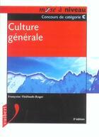 Couverture du livre « Culture Generale ; Concours De Categorie C » de Francoise Thiebault-Roger aux éditions Vuibert