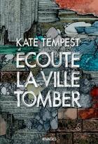 Couverture du livre « Écoute la ville tomber » de Kate Tempest aux éditions Rivages