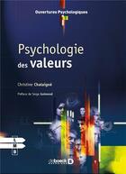 Couverture du livre « Psychologie des valeurs » de Christine Chataigne aux éditions De Boeck Superieur
