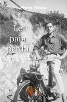 Couverture du livre « Le pain perdu » de Pierre Yborra aux éditions Edilivre-aparis