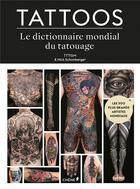 Couverture du livre « Tattoos ; le dictionnaire mondial du tatouage » de Nick Schonberger et Tttism aux éditions Chene