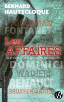 Couverture du livre « Les affaires ; les grandes affaires criminelles non élucidées » de Bernard Hautecloque aux éditions De Boree