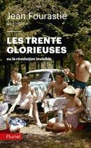 Couverture du livre « Les trente glorieuses » de Jean Fourastie aux éditions Pluriel
