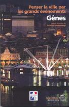 Couverture du livre « Gênes : penser la ville par les grands évènements » de Masboungi Ariella/De aux éditions La Villette