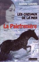 Couverture du livre « Les chevaux de la mer t.1 ; la palefrenière » de Jocelyne Godard aux éditions Le Semaphore