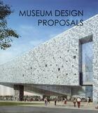 Couverture du livre « Museum design proposals » de Helen Liu aux éditions Design Media