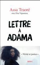 Couverture du livre « Lettre à Adama » de Assa Traore et Elsa Vigoureux aux éditions Seuil