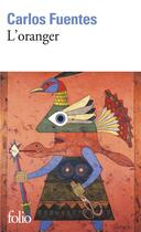 Couverture du livre « L'oranger » de Carlos Fuentes aux éditions Gallimard