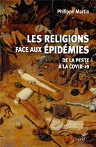 Couverture du livre « Les religions face aux épidémies ; de la peste à la Covid-19 » de Philippe Martin aux éditions Cerf