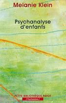 Couverture du livre « Psychanalyse d'enfants » de Melanie Klein aux éditions Payot