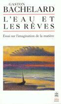 Couverture du livre « L'eau et les reves » de Gaston Bachelard aux éditions Lgf