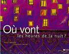 Couverture du livre « Ou Vont Les Heures De La Nuit ? » de A. Agopian et Claude Mollet aux éditions Didier