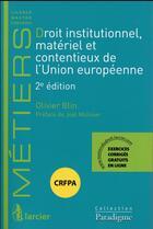 Couverture du livre « Droit institutionnel, matériel et contentieux de l'Union européenne (2e édition) » de Olivier Blin aux éditions Larcier