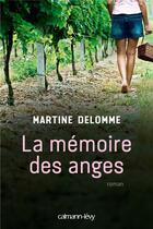 Couverture du livre « La mémoire des anges » de Martine Delomme aux éditions Calmann-levy