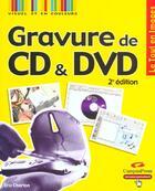 Couverture du livre « Gravure De Cd Et Dvd ; 2e Edition » de Eric Charton aux éditions Campuspress