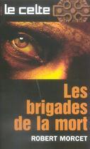 Couverture du livre « Les Brigades De La Mort » de Robert Morcet aux éditions Vauvenargues