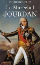 Couverture du livre « Le maréchal Jourdan » de Frederic Hulot aux éditions Pygmalion