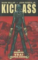 Couverture du livre « Kick-Ass T.1 ; le premier vrai super-héros » de Mark Millar et John Jr. Romita aux éditions Panini