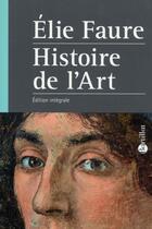 Couverture du livre « Histoire de l'art » de Elie Faure aux éditions Bartillat