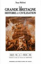 Couverture du livre « La Grande-Bretagne ; histoire et civilisation » de Suzy Halimi aux éditions Pu De Nancy
