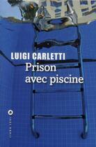 Couverture du livre « Prison avec piscine » de Luigi Carletti aux éditions Liana Levi