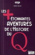 Couverture du livre « Les plus étonnantes aventures de l'histoire du Q » de Didier Dillen aux éditions La Boite A Pandore
