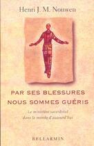 Couverture du livre « Par ses blessures nous sommes gueris » de Nouwen H aux éditions Bellarmin