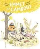 Couverture du livre « Emmett et Cambouy » de Delphine Renon et Karen Hottois aux éditions Seuil Jeunesse
