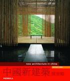 Couverture du livre « New architecture in china » de Bernard Chan aux éditions Merrell