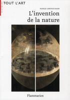 Couverture du livre « L'invention de la nature » de Nadeije Laneyrie-Dagen aux éditions Flammarion