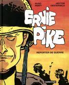 Couverture du livre « Ernie Pike ; INTEGRALE » de Hugo Pratt et Hector Oesterheld aux éditions Casterman
