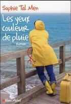 Couverture du livre « Les yeux couleur de pluie » de Sophie Tal Men aux éditions Albin Michel