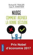 Couverture du livre « Nudge ; la méthode douce pour inspirer la bonne décision » de Cass R. Sunstein et Richard H. Thaler aux éditions Pocket