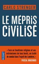 Couverture du livre « Le mépris civilisé » de Carlo Strenger aux éditions Pocket