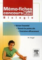 Couverture du livre « Memo-Fiches ; Concours Kiné ; Biologie » de M Vargel aux éditions Elsevier-masson