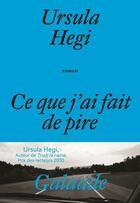 Couverture du livre « Ce que j'ai fait de pire » de Ursula Hegi aux éditions Galaade