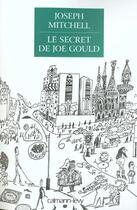 Couverture du livre « Le Secret De Joe Gould » de Joseph Mitchell et Sabine Porte aux éditions Calmann-levy